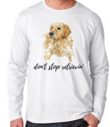 Camiseta Manga Longa Don't stop retrievin'