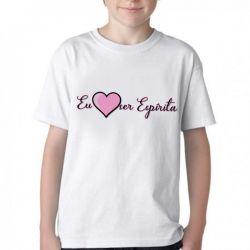 Camiseta Infantil Eu amo ser Espírita