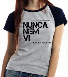 Blusa Feminina Nunca nem vi
