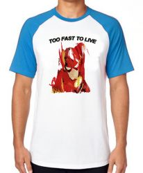 Camiseta Raglan Flash Too Fast to live