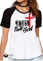 Blusa Feminina Jesus Cristo verdadeiro Deus