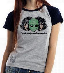 Blusa Feminina Aliens Quando você vai acreditar