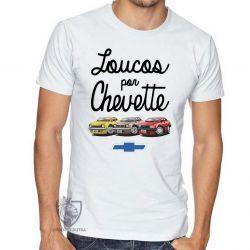 Camiseta Loucos por Chevette