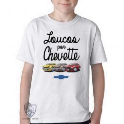 Camiseta Infantil Loucos por Chevette
