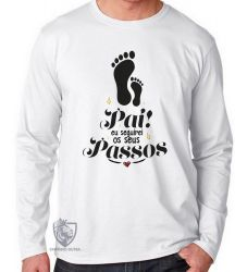 Camiseta Manga Longa Pai passos