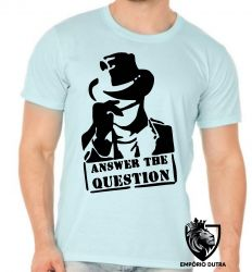 Camiseta Answer the question