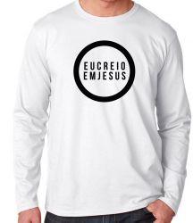 Camiseta Manga Longa Creio em Jesus