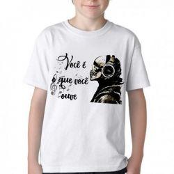 Camiseta Infantil Você é o que ouve