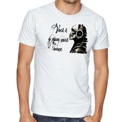 Camiseta Você é o que ouve