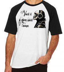 Camiseta Raglan Você é o que ouve