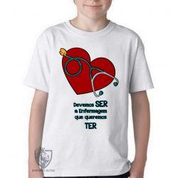 Camiseta Infantil Enfermagem ser ter