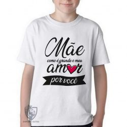 Camiseta Infantil Mãe amor você
