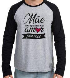 Camiseta Manga Longa Mãe amor você