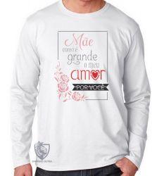Camiseta Manga Longa Mãe meu amor grande