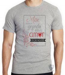 Camiseta Infantil Mãe meu amor grande