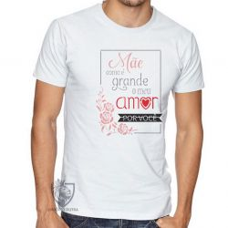 Camiseta Mãe meu amor grande