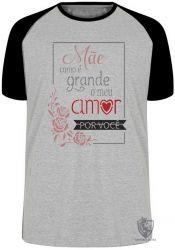 Camiseta Raglan Mãe meu amor grande