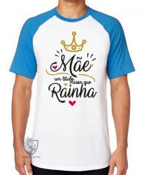 Camiseta Raglan Mãe Rainha