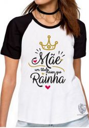 Blusa Feminina Mãe Rainha